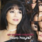 Mara Kayser – In Kürze erscheint das neue Album WIR WACHSEN ZUSAMMEN