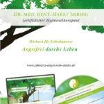 Angstfrei durchs Leben: Das Selbsthypnose-Hörbuch von Dr. Harry Imberg