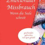 """""""Emotionaler Missbrauch - Wenn die Seele schreit"""" von Melanie Stadelbauer"""