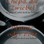 Chepa, die Zwiebel - Pfanne oder Pott! - ein Kochbuch über ein ungewöhnliches Gemüse
