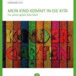 Mein Kind kommt in die Kita - Handbuch für einen guten Kita-Start