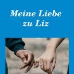 """""""Meine Liebe zu Liz"""" von"""
