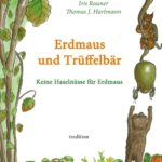 """""""Erdmaus und Trüffelbär"""" von Thomas J. Hartmann"""