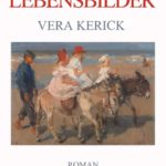 """""""Lebensbilder"""" von Vera Kerick"""