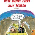 Mit dem Taxi zur Hölle - die irrwitzige Lebensgeschichte eines Dortmunder Taxifahrers