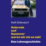 Osterode und Hannover waren mir nie so nah! - ein Zeitzeuge berichtet