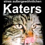 Wahre Geschichten eines aussergewöhnlichen Katers - die unterhaltsamen Abenteuer einer Wildkatze