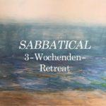Sabbatical 3-Wochenenden-Retreat