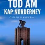 """Ostfrieslandkrimi """"Tod am Kap Norderney"""" von Thorsten Siemens (Klarant Verlag"""