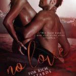 No love for rich bastards - Sinnlicher Liebesroman