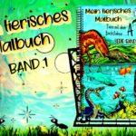 """""""Mein tierisches Malbuch"""" Band 1"""