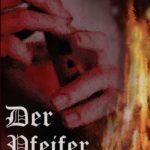 Der Pfeifer - Historischer Roman aus der Zeit des Interregnums