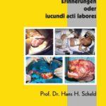 Erinnerungen oder iucundi acti labores - Aus dem Leben eines Herzchirurgen