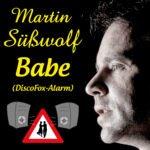 Martin Süßwolf: Babe (DiscoFox-Alarm) daheim