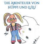 Die Abenteuer von Hüpfi & Lulu - Liebevoll illustriertes Kinderbuch