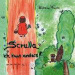 Scrulla - Ein kleiner Wolf auf dem Weg zum Guten