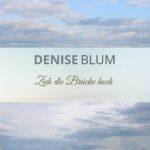 Denise Blum zieht melodisch die Brücke hoch