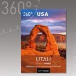 Utah TravelGuide: Erster deutschsprachiger Reiseführer für den US-Bundesstaat ab sofort im Buchhandel verfügbar