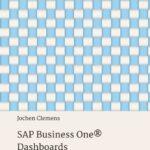 SAP Business One® Dashboards - So erzielen Sie bessere Ergebnisse