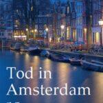 Tod in Amsterdam - ein Niederlande-Thriller