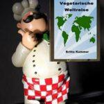Köstlichkeiten rund um den Globus
