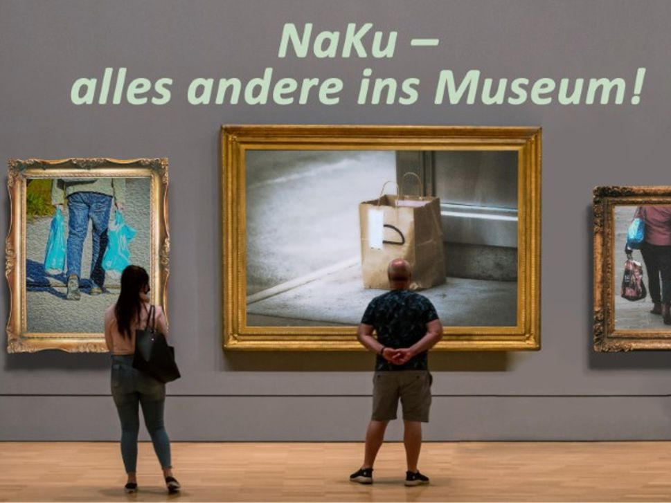 NaKu - alles andere ins Museum